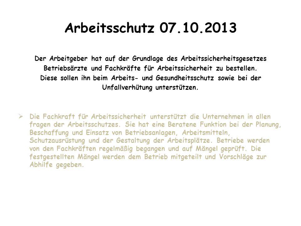 Arbeitsschutz 07.10.2013 Der Arbeitgeber hat auf der Grundlage des Arbeitssicherheitsgesetzes.