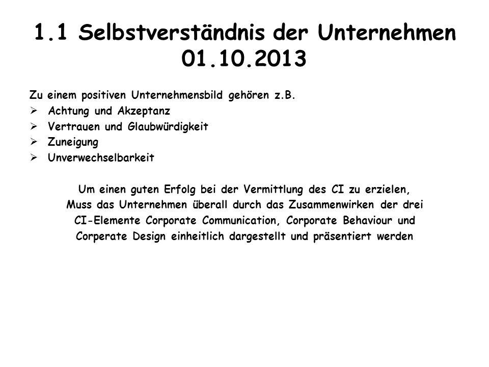 1.1 Selbstverständnis der Unternehmen 01.10.2013