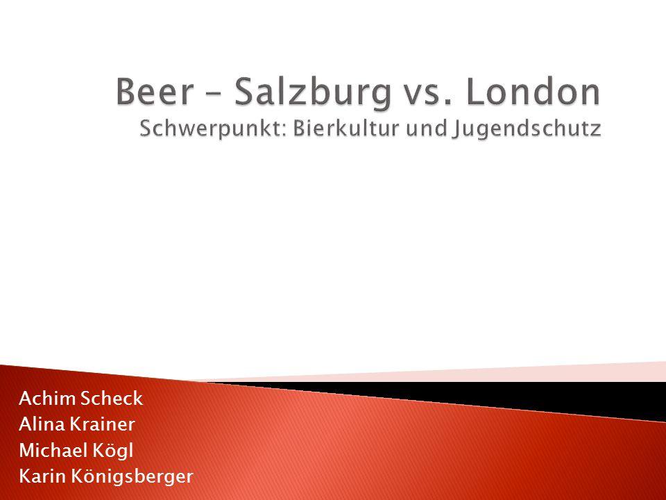 Beer – Salzburg vs. London Schwerpunkt: Bierkultur und Jugendschutz