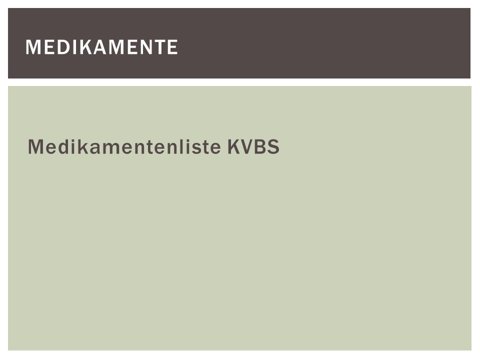 Medikamente Medikamentenliste KVBS