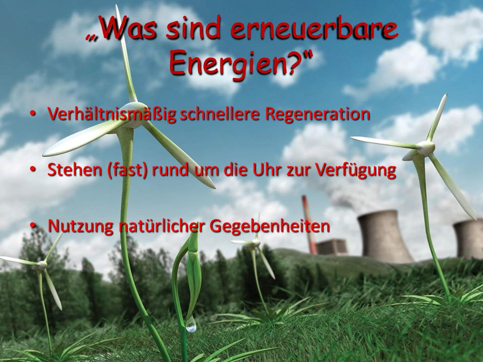 """""""Was sind erneuerbare Energien"""