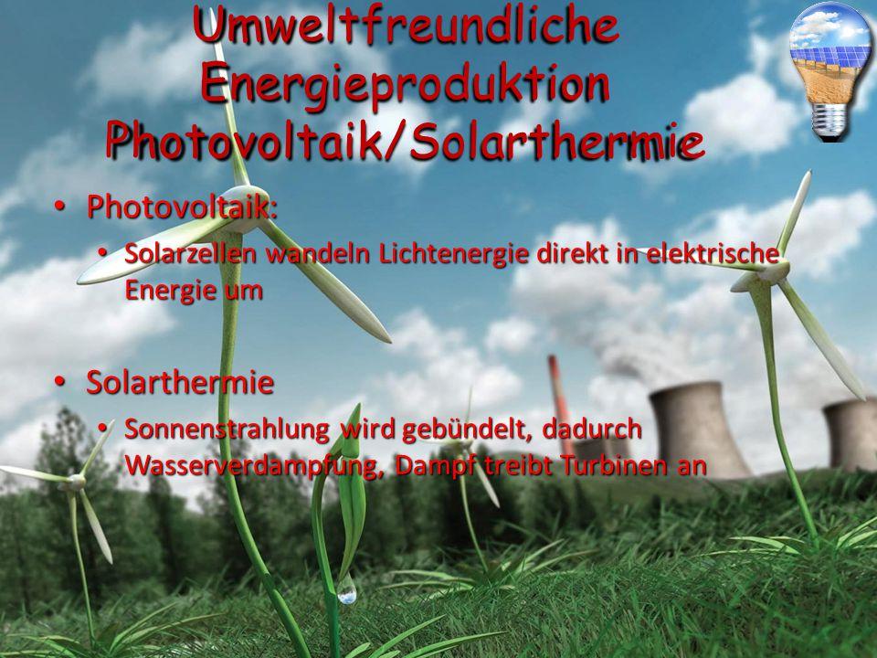 Umweltfreundliche Energieproduktion Photovoltaik/Solarthermie