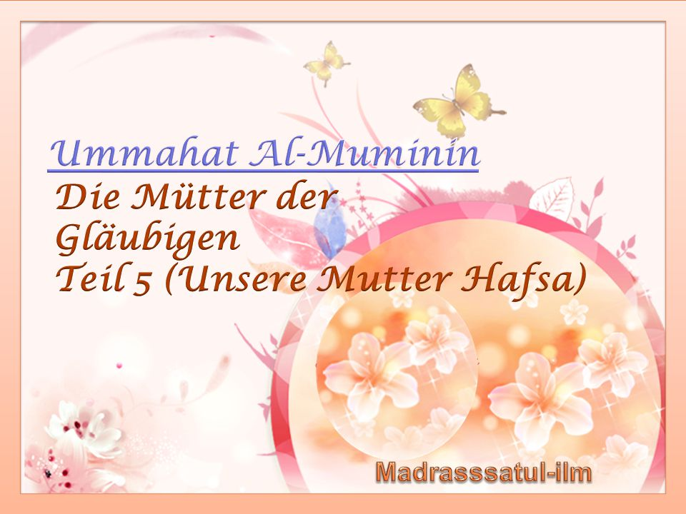 Die Mütter der Gläubigen Teil 5 (Unsere Mutter Hafsa)