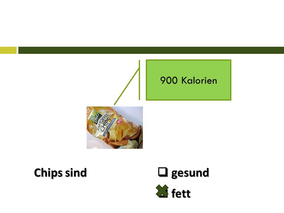 900 Kalorien Chips sind  gesund  fett