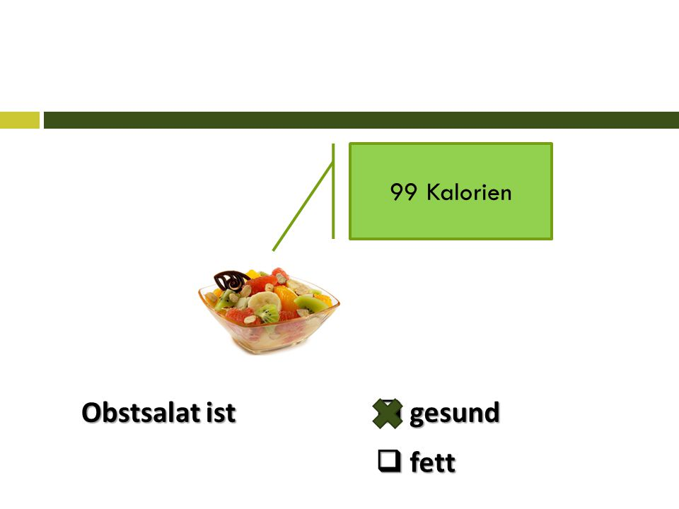 99 Kalorien Obstsalat ist  gesund  fett