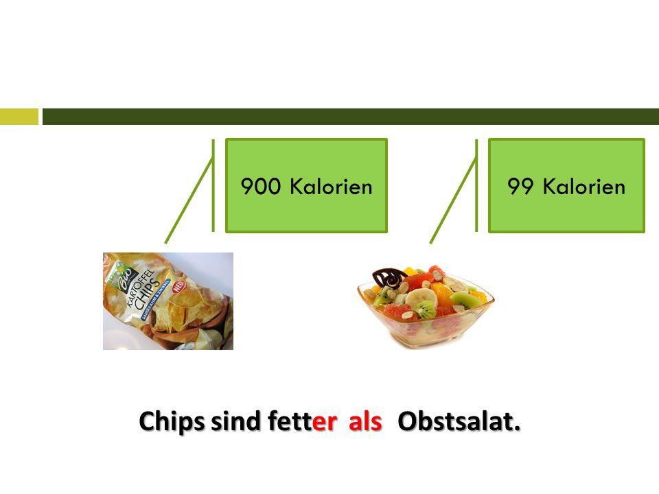 Chips sind fett Obstsalat.