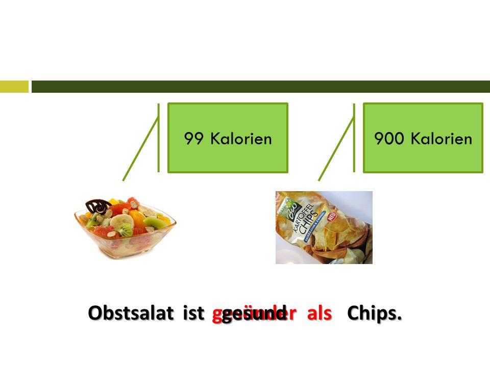 Obstsalat ist Chips. gesünder gesund als