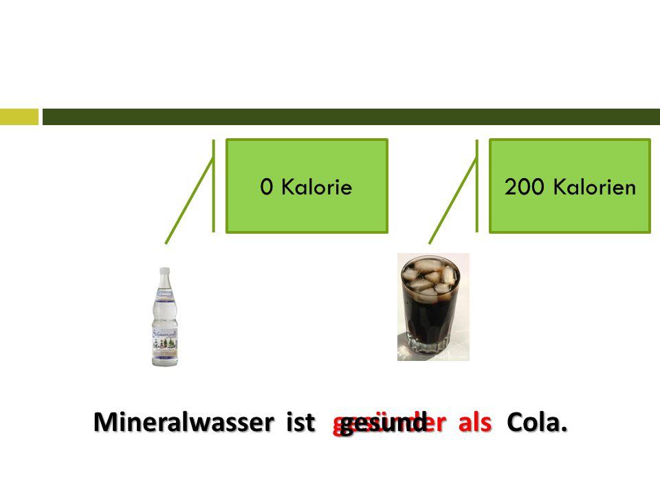 Mineralwasser ist Cola.