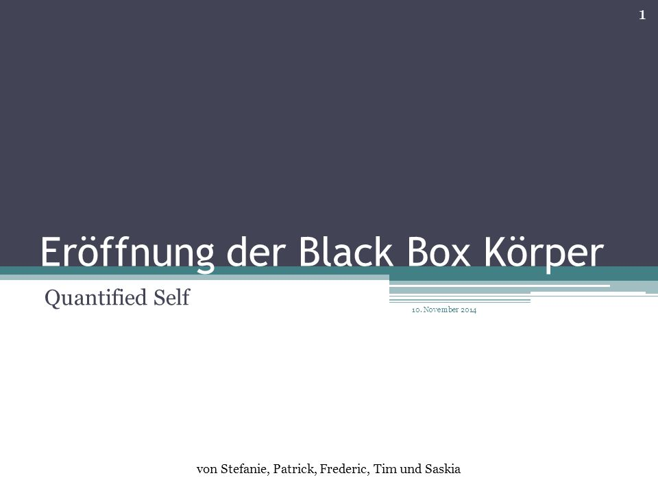 Eröffnung der Black Box Körper