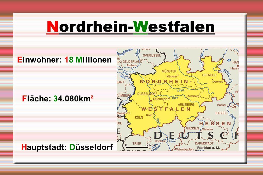 Nordrhein-Westfalen Einwohner: 18 Millionen Fläche: 34.080km²