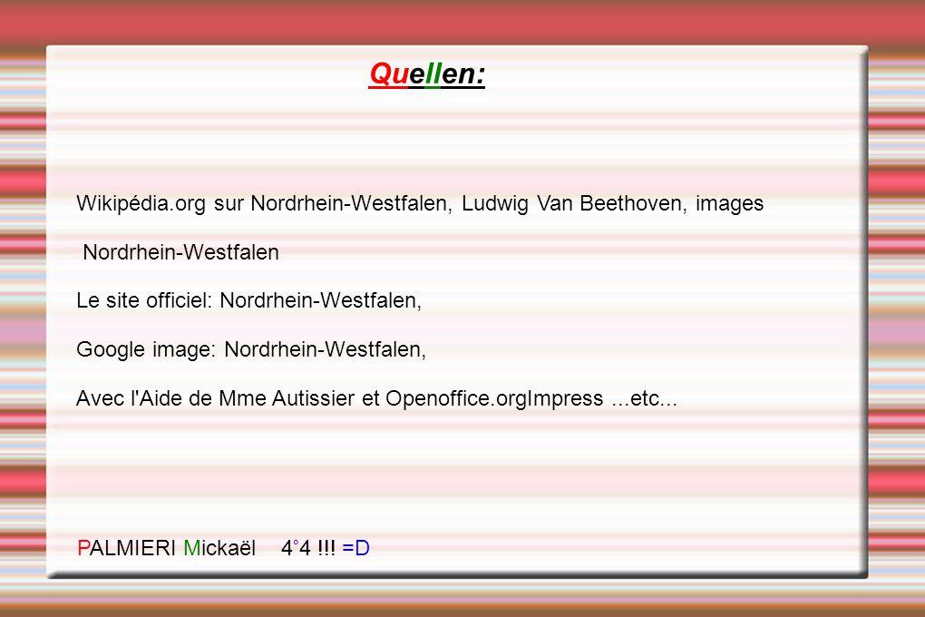 Quellen: Wikipédia.org sur Nordrhein-Westfalen, Ludwig Van Beethoven, images. Nordrhein-Westfalen.