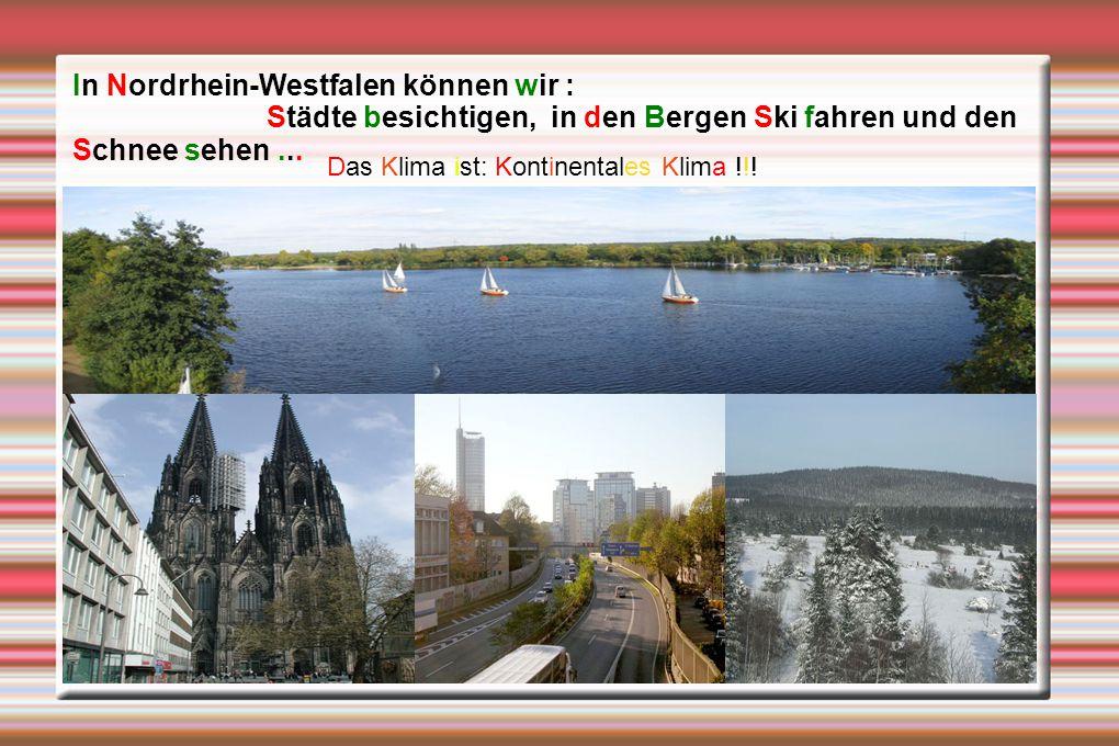 In Nordrhein-Westfalen können wir :