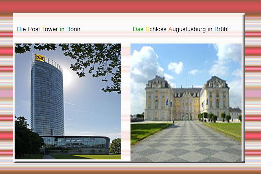 Die Post Tower in Bonn: Das Schloss Augustusburg in Brühl: