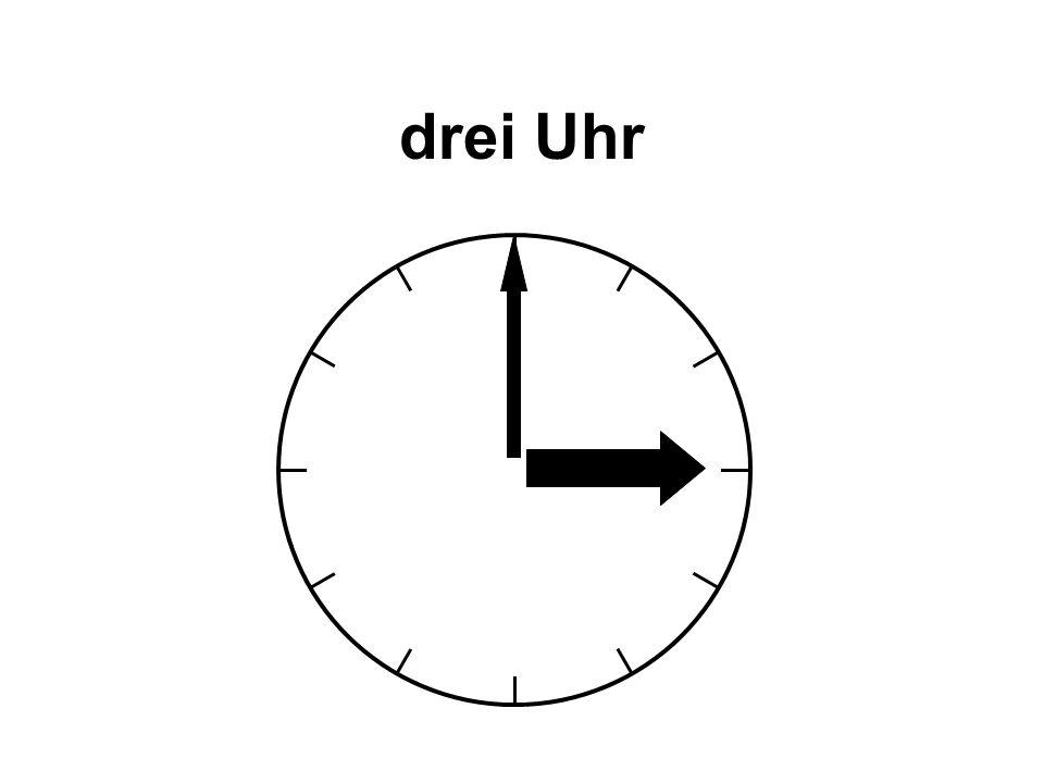 drei Uhr