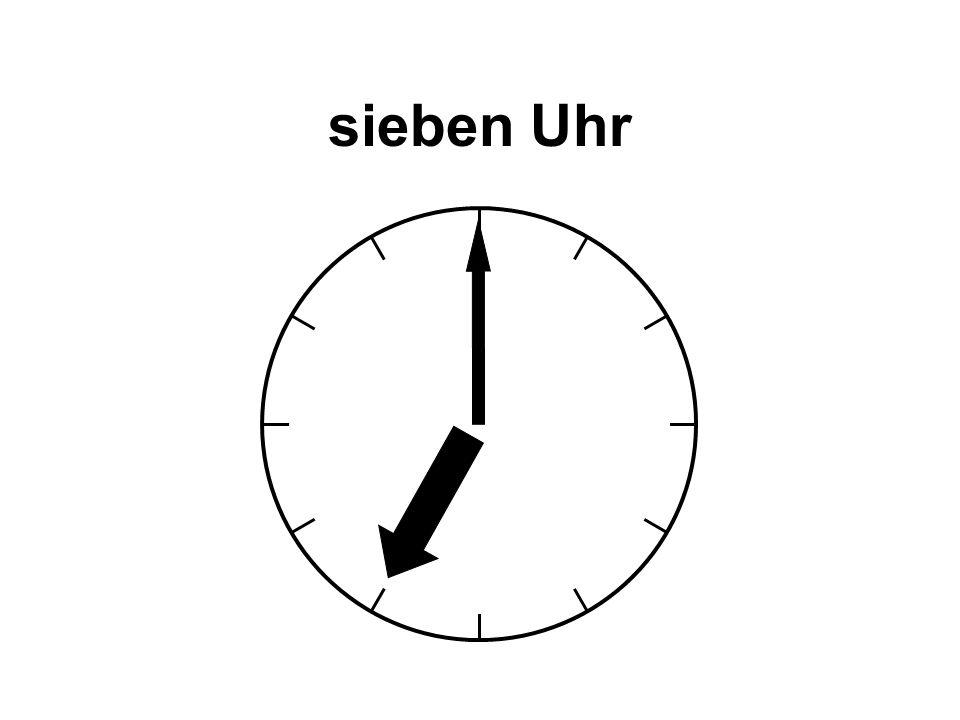 sieben Uhr