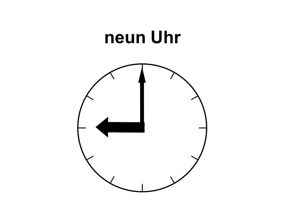 neun Uhr