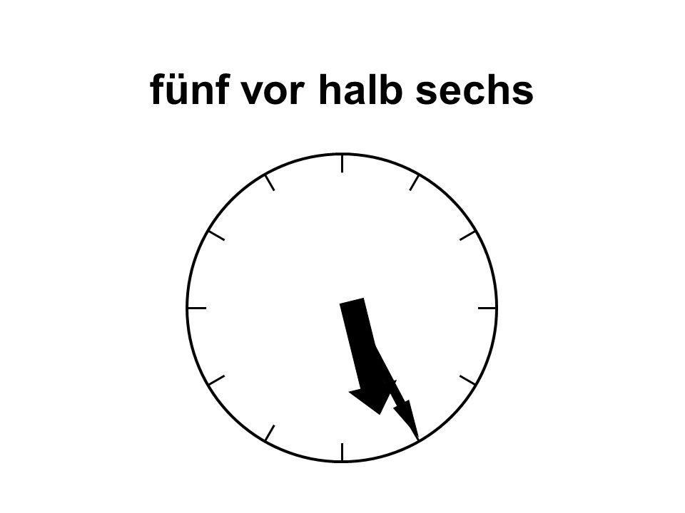 fünf vor halb sechs