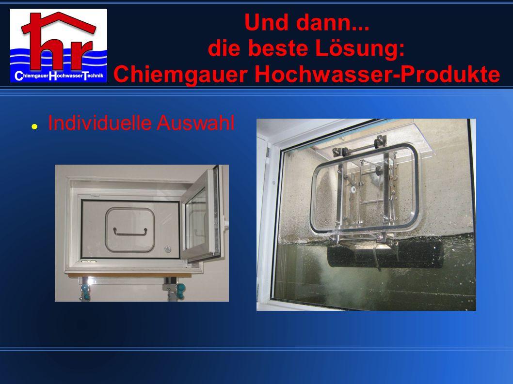 Und dann... die beste Lösung: Chiemgauer Hochwasser-Produkte