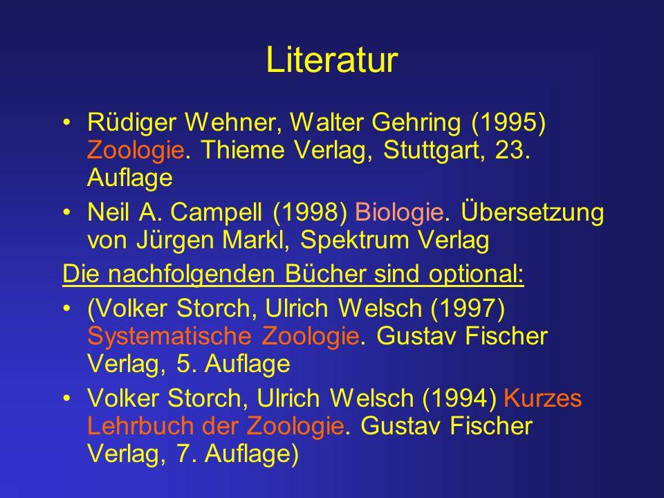 Literatur Rüdiger Wehner, Walter Gehring (1995) Zoologie. Thieme Verlag, Stuttgart, 23. Auflage.