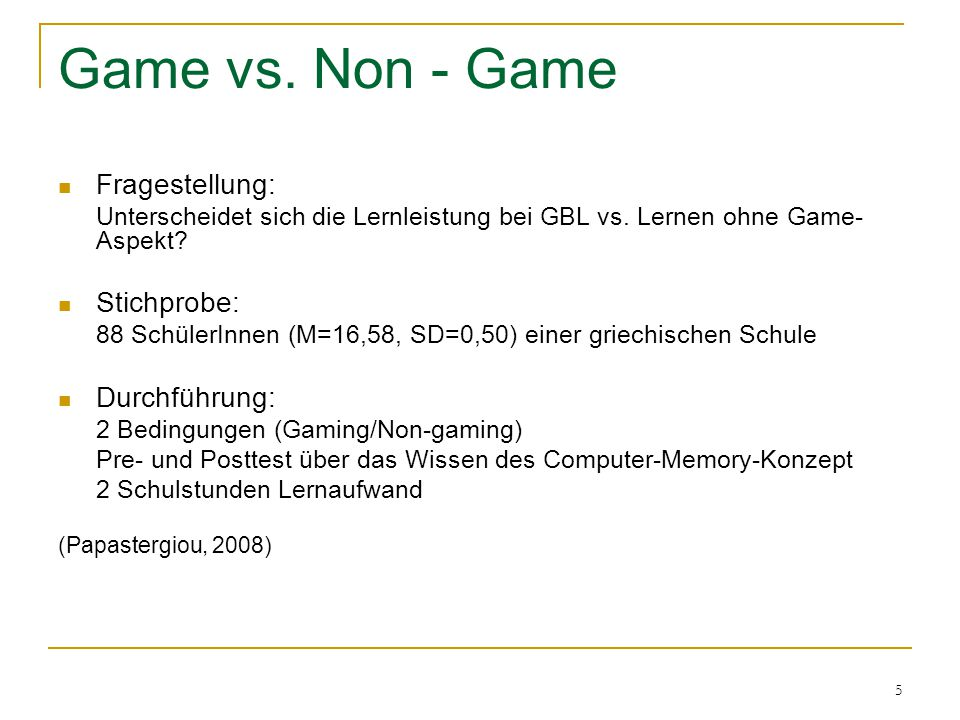 Game vs. Non - Game Fragestellung: Stichprobe: Durchführung: