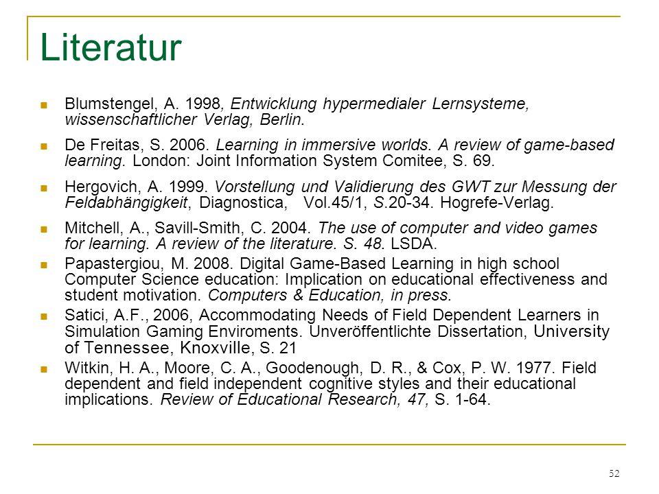 Literatur Blumstengel, A. 1998, Entwicklung hypermedialer Lernsysteme, wissenschaftlicher Verlag, Berlin.