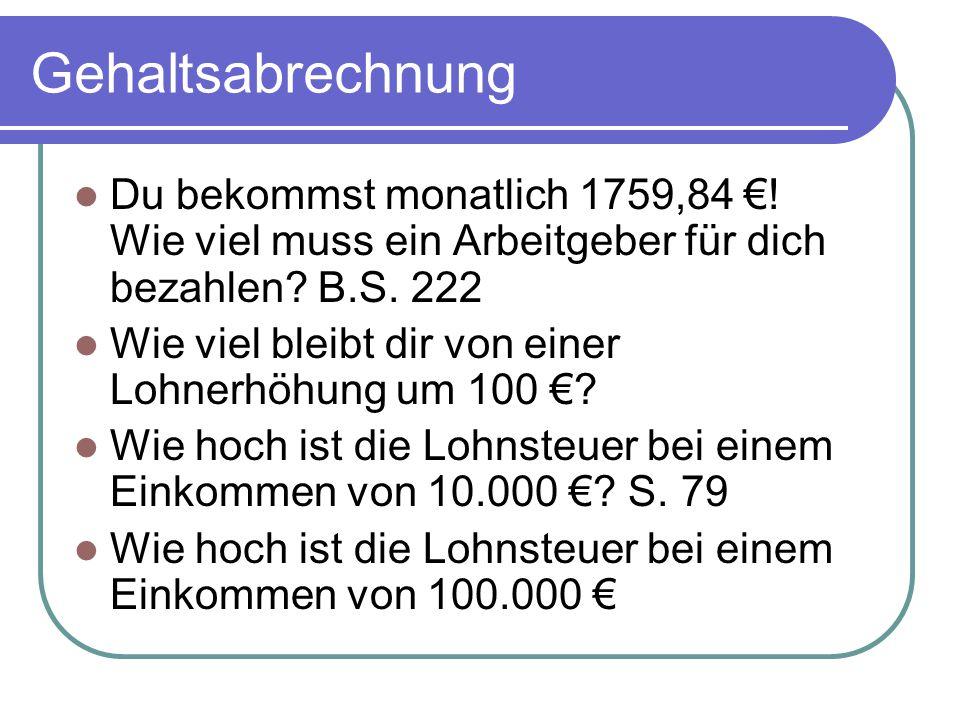 Gehaltsabrechnung Du bekommst monatlich 1759,84 €! Wie viel muss ein Arbeitgeber für dich bezahlen B.S. 222.