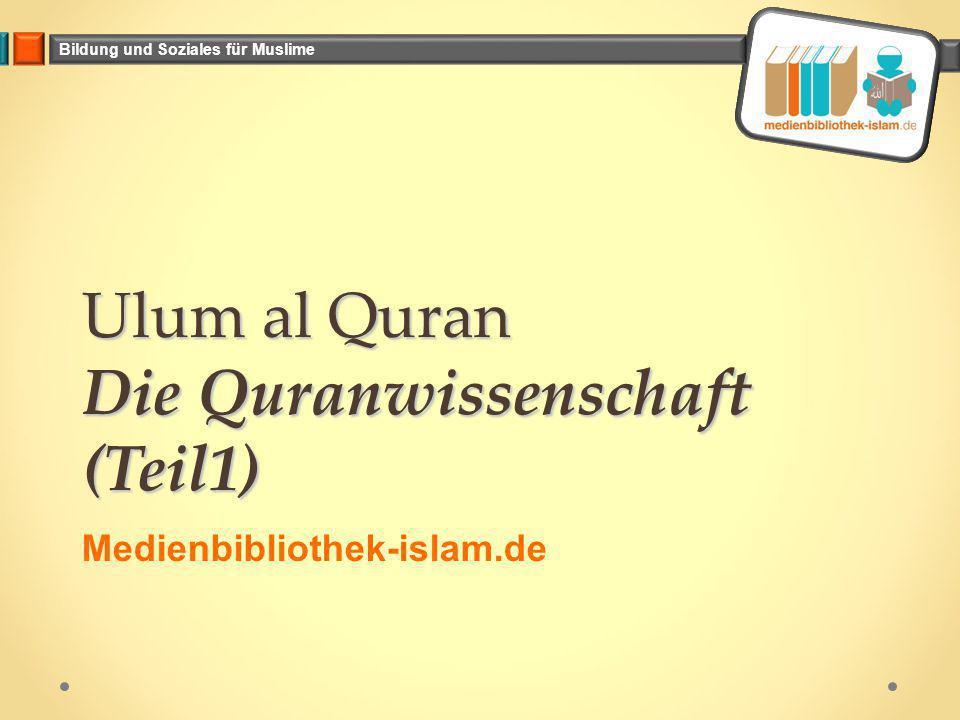Ulum al Quran Die Quranwissenschaft (Teil1)