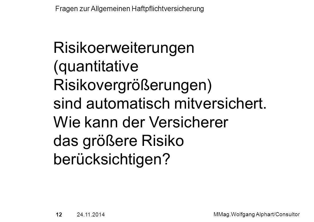 Risikoerweiterungen (quantitative Risikovergrößerungen)