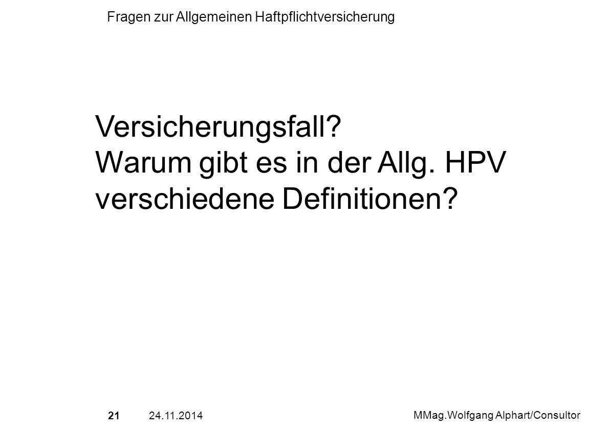 Versicherungsfall Warum gibt es in der Allg. HPV