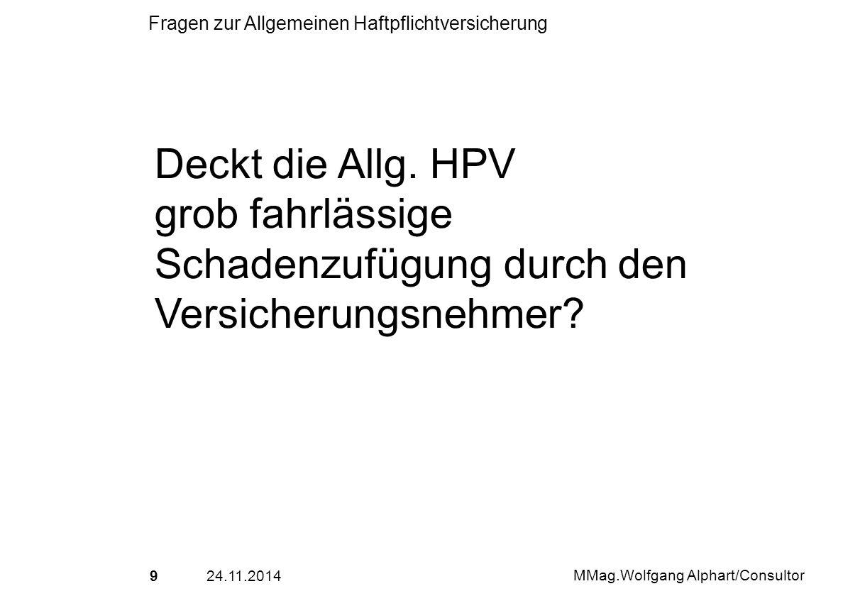 Deckt die Allg. HPV grob fahrlässige Schadenzufügung durch den Versicherungsnehmer