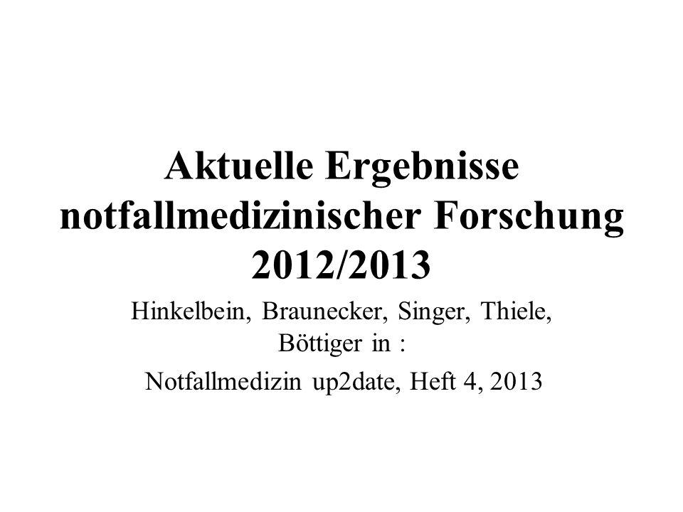 Aktuelle Ergebnisse notfallmedizinischer Forschung 2012/2013