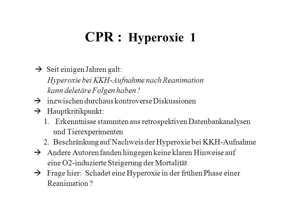 CPR : Hyperoxie 1  Seit einigen Jahren galt: