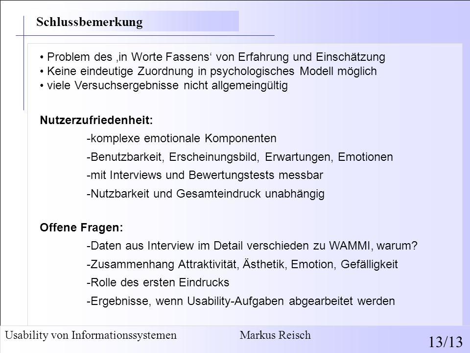 Schlussbemerkung • Problem des 'in Worte Fassens' von Erfahrung und Einschätzung. • Keine eindeutige Zuordnung in psychologisches Modell möglich.
