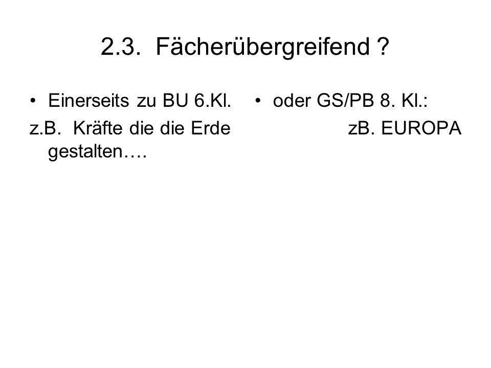 2.3. Fächerübergreifend Einerseits zu BU 6.Kl.
