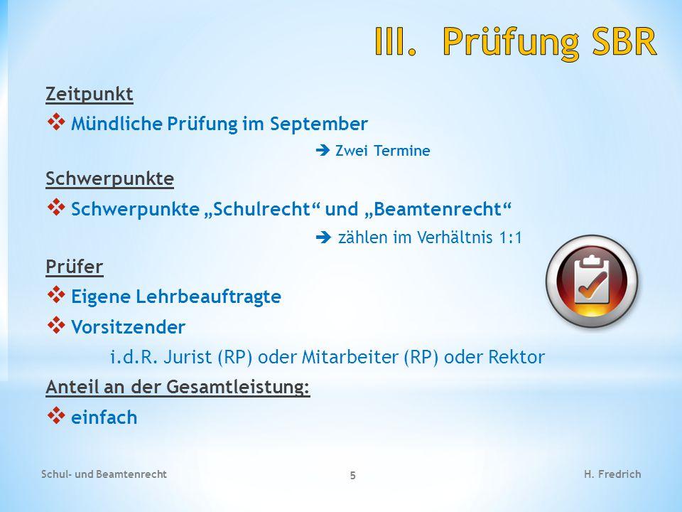 III. Prüfung SBR Zeitpunkt Mündliche Prüfung im September Schwerpunkte