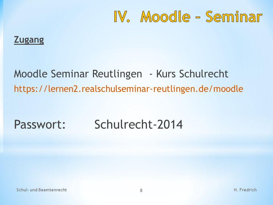IV. Moodle – Seminar Passwort: Schulrecht-2014