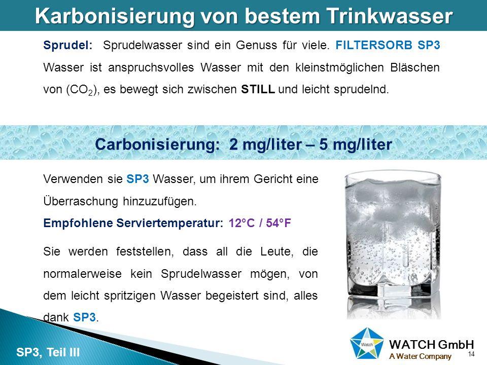 Karbonisierung von bestem Trinkwasser