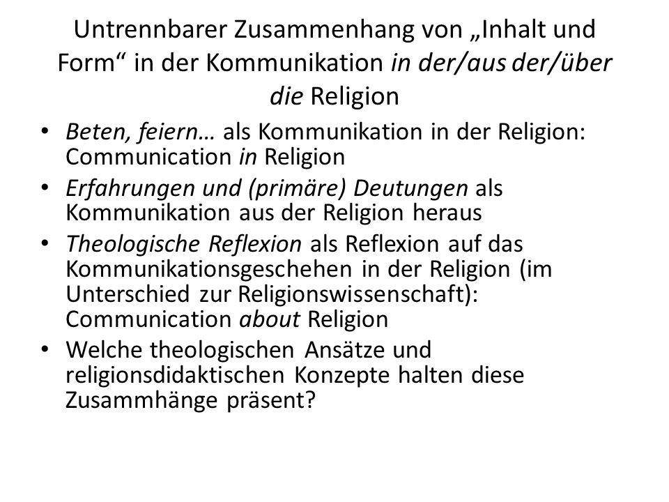 """Untrennbarer Zusammenhang von """"Inhalt und Form in der Kommunikation in der/aus der/über die Religion"""