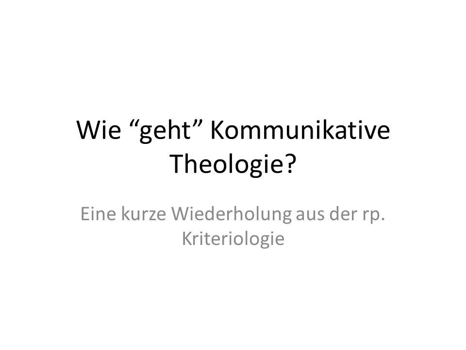 Wie geht Kommunikative Theologie