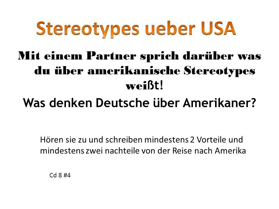 Stereotypes ueber USA Mit einem Partner sprich darüber was du über amerikanische Stereotypes weißt! Was denken Deutsche über Amerikaner