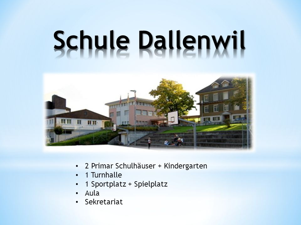 Schule Dallenwil 2 Primar Schulhäuser + Kindergarten 1 Turnhalle