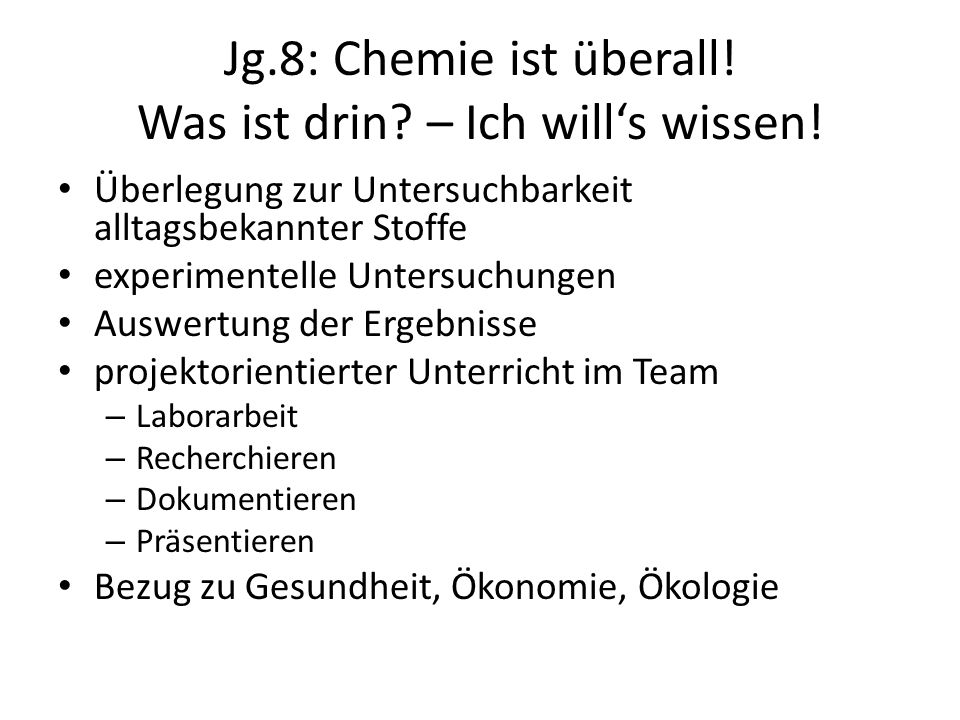 Jg.8: Chemie ist überall! Was ist drin – Ich will's wissen!