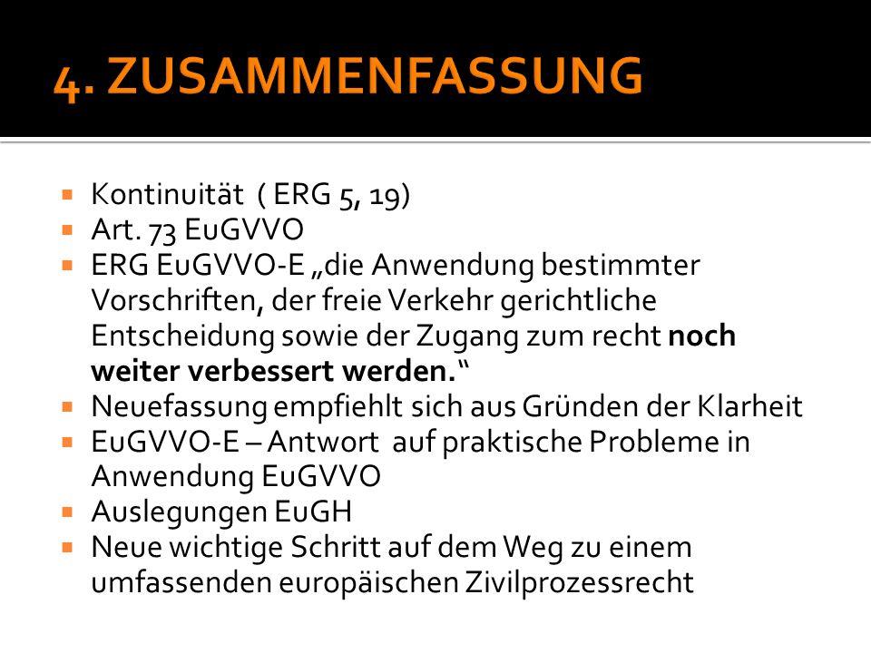 4. ZUSAMMENFASSUNG Kontinuität ( ERG 5, 19) Art. 73 EuGVVO