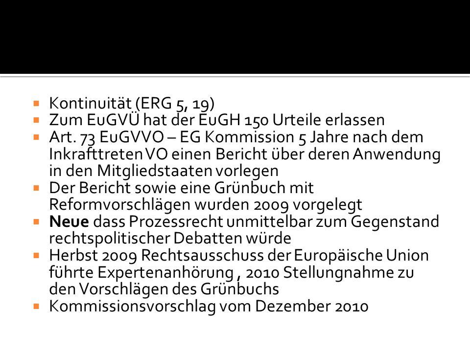 Kontinuität (ERG 5, 19) Zum EuGVÜ hat der EuGH 150 Urteile erlassen.