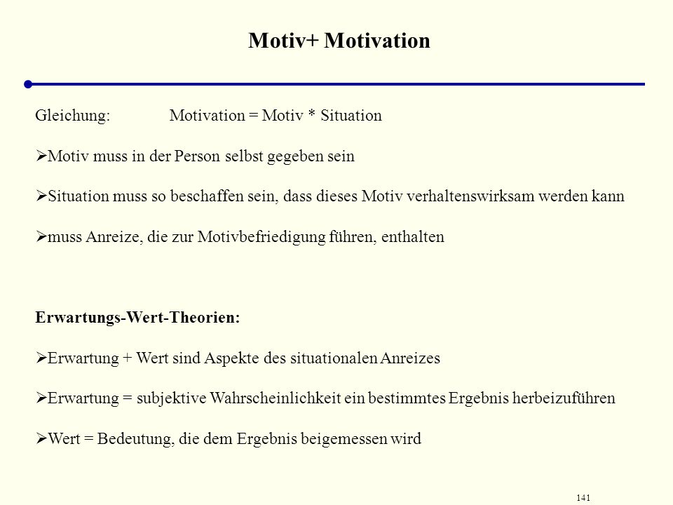 Motiv+ Motivation Gleichung: Motivation = Motiv * Situation