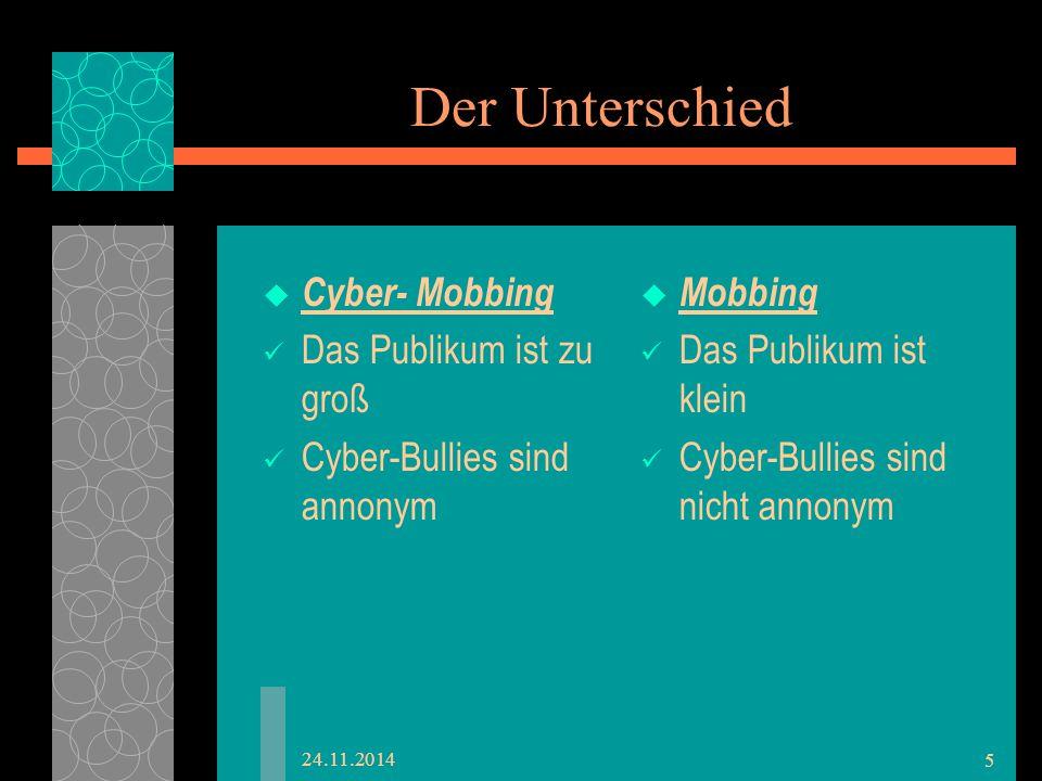 Der Unterschied Cyber- Mobbing Das Publikum ist zu groß