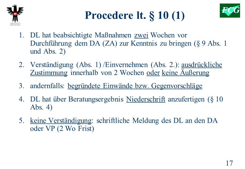 Procedere lt. § 10 (1) DL hat beabsichtigte Maßnahmen zwei Wochen vor Durchführung dem DA (ZA) zur Kenntnis zu bringen (§ 9 Abs. 1 und Abs. 2)