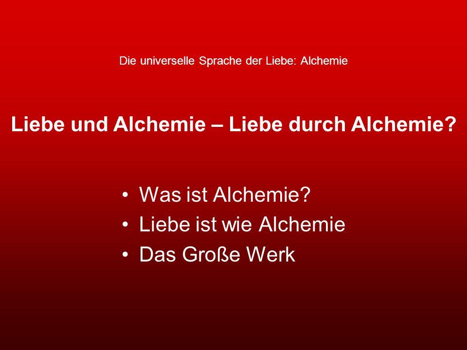 Die universelle Sprache der Liebe: Alchemie
