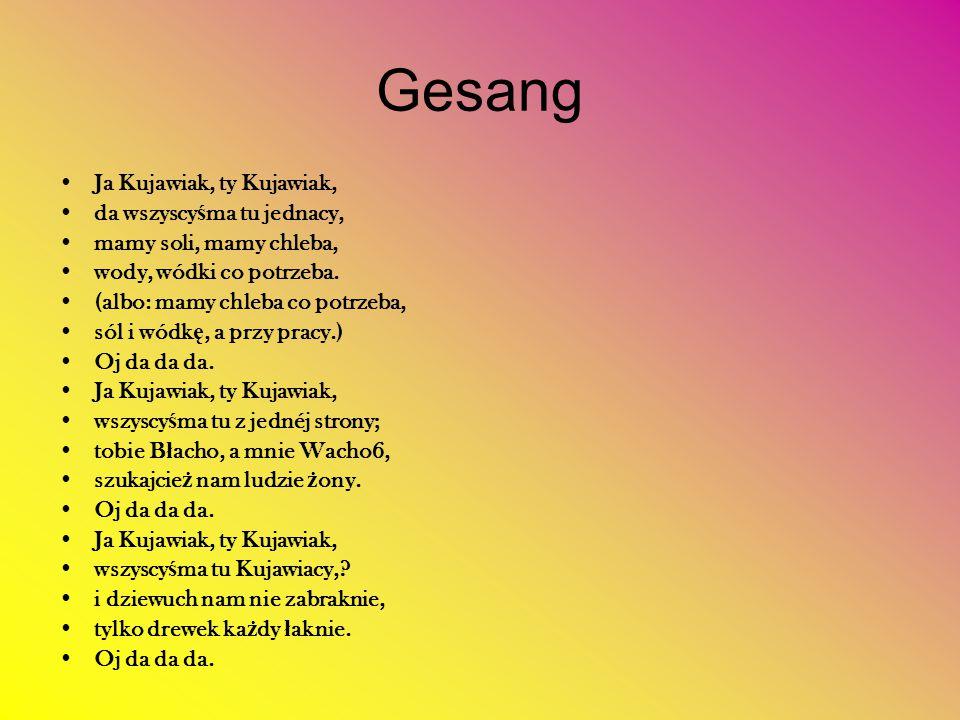 Gesang Ja Kujawiak, ty Kujawiak, da wszyscyśma tu jednacy,
