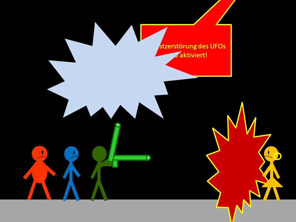 Selbstzerstörung des UFOs wird aktiviert!